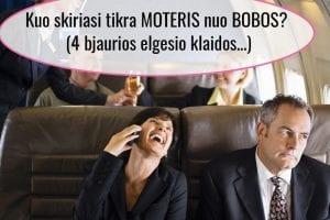 Kuo skiriasi tikra MOTERIS nuo BOBOS? (4 bjaurios elgesio klaidos…)
