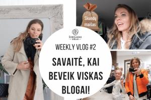 Weekly Vlog #2. ATVIRAI: savaitė, kai beveik VISKAS BLOGAI!