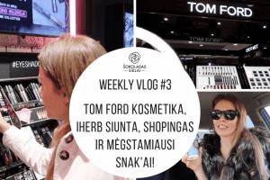 #WeeklyVlog 3. TOM FORD kosmetika / iHERB siunta / SHOPINGAS / Mėgstamiausi SNAK'AI!