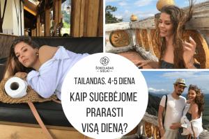 Tailando vlog'as. 4-5 diena: KAIP SUGEBĖJOME PRARASTI VISĄ DIENĄ?
