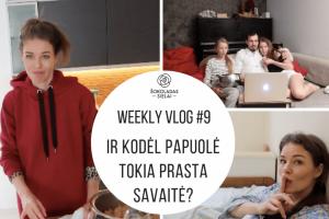 WeeklyVlog 9: IR KODĖL PAPUOLĖ TOKIA PRASTA SAVAITĖ?