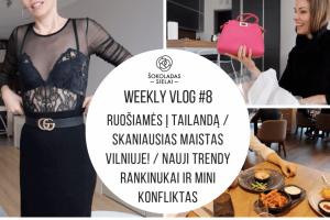 Weeklyvlog #8: Ruošiamės į Tailandą / Skaniausias maistas Vilniuje! / Trendy RANKINUKAI ir maži konfliktukai…