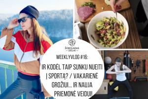 WeeklyVlog #16: Ir kodėl taip sunku nueiti į sportą? / Vakarienė grožiui / Ir nauja priemonė veidui!